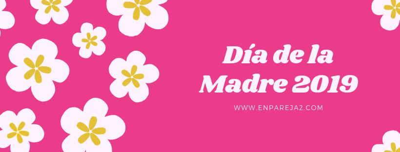 Día de la Madre 2019