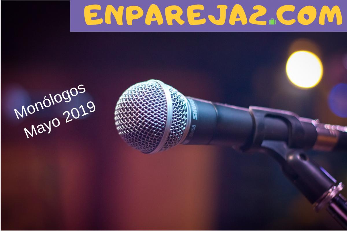 Monólogos Mayo 2019 madrid