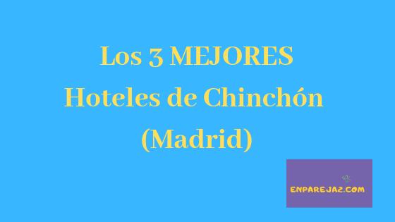 3 Mejores Hoteles en Chinchon