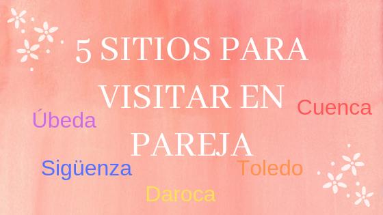 Sitios para visitar en España en pareja