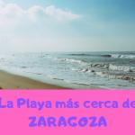 Playa mas cerca Zaragoza