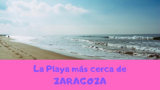 La Playa mas cerca de Zaragoza