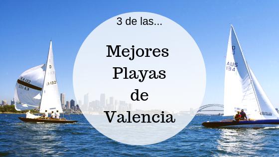 3 Mejores Playas de Valencia