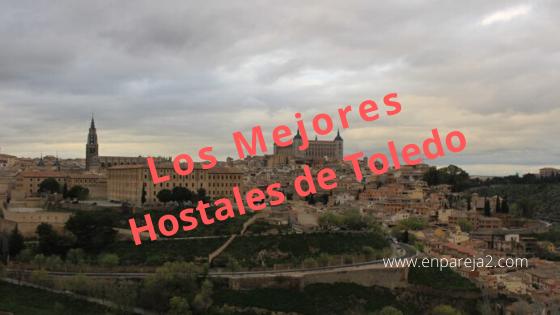 Los Mejores Hostales de Toledo